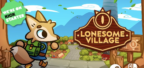 Lonesome Village Kickstarter campaign now live!