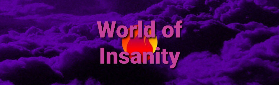 🔥World of Insanity🔥 Large Banner