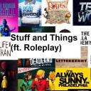 Stuff and Things (ft. Roleplay) Small Banner
