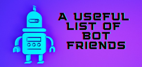 A Useful List of Bot Friends