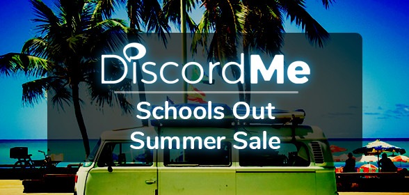 Discord Me's Schools Out Summer Sale!